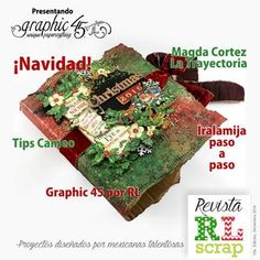 Revista RL Scrap Décima Edición  Proyectos diseñados por mexicanas talentosas. Presentando a Graphic 45