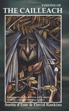 Visions of the Cailleach: Exploring the Myths, Folklore and Legends of the pre-eminent Celtic Hag Goddess (English Edition) von [d'Este, Sorita, Rankine, David] Celtic Paganism, Celtic Mythology, Folklore, Witch School, Legends And Myths, All Nature, Gods And Goddesses, Witchcraft, Magick
