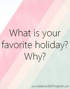 Question It Challenge: What is your favorite holiday? Why?