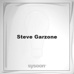 Steve Garzone: Page about Steve Garzone #member #website #sysoon #about