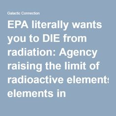 EPA literally wants you to DIE from radiation: Agency raising the limit of radioactive elements in drinking water by over 3,000 times… to cause widespread cancer and death | Galactic Connection