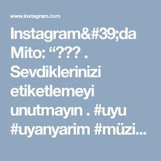 """Instagram'da Mito: """"🎼🎤🎙 . Sevdiklerinizi etiketlemeyi unutmayın . #uyu #uyanyarim #müzik #muzik #müzikal #müzikkutusu #müzikle #müziksokakta #müzikkeyfi…"""""""