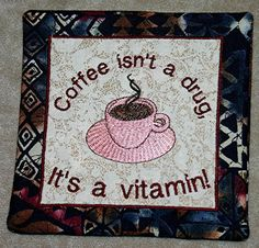 Quotable Mug Rug Coffee is a Vitamin Mini by SisEmbroideryDesigns