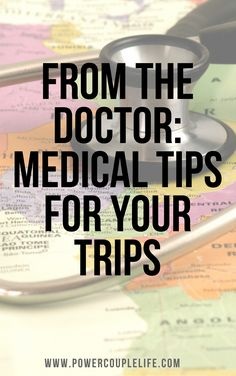 travel health tips from the doctor!