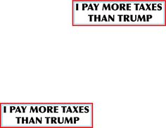 I Pay More Taxes than Trump bumper sticker, color version.... if you paid any Federal taxes in 2015, you did pay more than Trump.