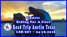 Austin Road Trip And Riding For A Cure Update