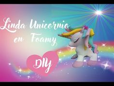 ♥♥ UNICORNIO EN FOAMY♥♥ - YouTube