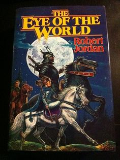 Book 1 of the Wheel of Time by Robert Jordan - The Eye of the World