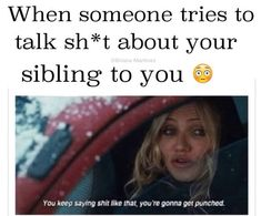 If you gonna talk shit about my siblings you better have fast reflexes or a good greetings mg card cause my fist is gonna meet your face Brother And Sister Memes, Brother Humor, Brother Birthday Quotes, Sister Quotes Funny, Boy Quotes, Family Quotes, Sister Cards, Family Meme, Sister Birthday