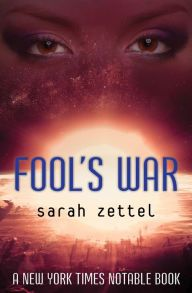 Fool's War By Sarah Zettel - A New York Times Notable Book from a Locus Award–winning author! Evelyn Dobbs has one job aboard the Pasadena: entertain the starship crew. But when a powerful enemy threatens them, can her wit save the human race?