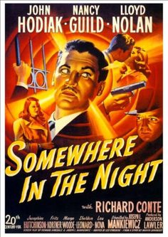 """Somewhere In The Night"" directed by Joseph Mankiewicz. Sadly under-appreciated film noir--probably because John Hodiak's lead performance isn't very memorable. Steller supporting performances by Richard Conte and Lloyd Nolan. Old Movie Posters, Cinema Posters, Movie Poster Art, Retro Posters, Old Movies, Vintage Movies, Great Movies, Movies Free, Lee Strasberg"