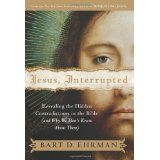 Jesus, Interrupted: Revealing the Hidden Contradictions in the Bible (And Why We Don't Know About Them) (Hardcover)By Bart D. Ehrman
