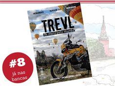 TREVL - a edição número 8 da revista que anda de moto pelo mundo já está nas bancas.