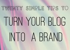 20 Simple Tips to Turn Your Blog into a Brand! - Blogger's Lounge