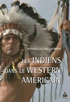 Les Indiens dans le western américain - Mathieu Lacoue-Labarthe Westerns, Portal