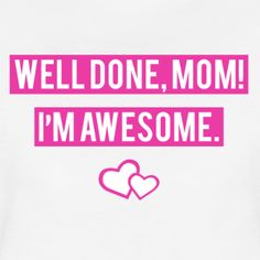 Well Done Mom - Frauen Premium T-Shirt