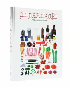 Papercraft: Design and Art with Paper: Robert Klanten