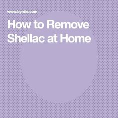 #shellac #remove #home #how #to #at How to Remove Shellac at HomeYou can find Remove shellac polish and more on our website.How to Remove Shellac at Home Remove Shellac At Home, Remove Shellac Polish, Website