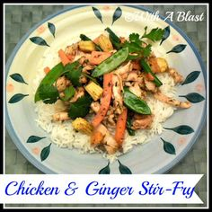 With A Blast: Chicken & Ginger Stir-Fry #chicken  #stirfry