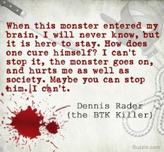 who is dennis rader essay Dennis rader, also known as the btk killer, was born on march 9, 1945 in pittsburg, kansas, but grew up in wichita, kansas rader has four younger brothers, all born to parents dorothea mae and william elvin rader.