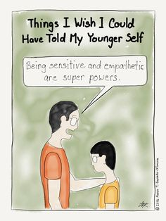 "Growing up as an INFJ HSP wasn't easy. One thing I heard often was ""You're too sensitive."" INFJ HSP Cartoon from http://infjoe.wordpress.com."