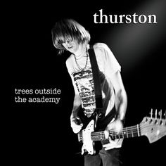 Shape Is In A Trance, The4:40Thurston Moore - Trees Outside The Academy
