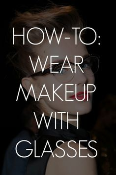 How to wear makeup with glasses. #makeup #tips  This way you can study AND flirt with guys at the library