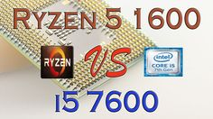RYZEN 5 1600 vs i5 7600 - BENCHMARKS / GAMING TESTS REVIEW AND COMPARISO...