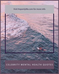 Celebrity Mental Health Quotes via @hopenlyme