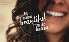 God made us beautiful from the inside out. Christian Post, Christian Women, My Heart Hurts, Extraordinary People, Seeking God, Christian Devotions, Beauty Quotes, My King, Bible Scriptures