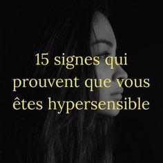 15 signes qui prouvent que vous êtes hypersensible