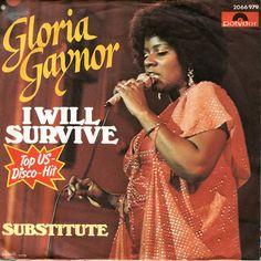 """I Will Survive"" by Gloria Gaynor Li..."