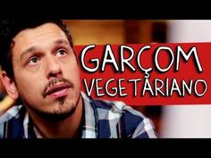 ▶ GARÇOM VEGETARIANO - YouTube
