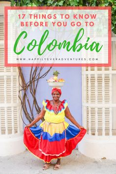 17 Things To Know Before You Go To Colombia Is It Safe Where To