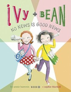 Ivy and Bean: No News Is Good News (Ivy and Bean, #8) by Barrows