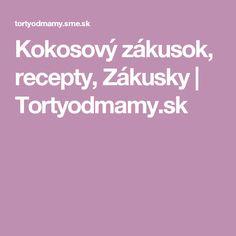 Kokosový zákusok, recepty, Zákusky   Tortyodmamy.sk