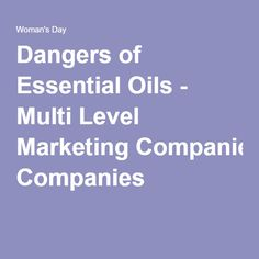 Dangers of Essential Oils - Multi Level Marketing Companies