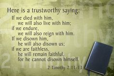 "In this passage from 2 Timothy, Paul shares a ""trustworthy saying"" and gives us a powerful reminder of God's faithfulness and power. 2 Timothy, Reign, How To Memorize Things, Encouragement, Bible, Cards Against Humanity, Faith, God, Sayings"