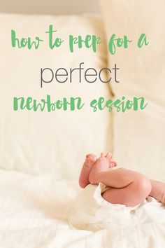 how to prep for a perfect newborn photo shoot.