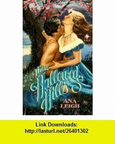 These Hallowed Hills (9780843927351) Ana Leigh , ISBN-10: 0843927356  , ISBN-13: 978-0843927351 ,  , tutorials , pdf , ebook , torrent , downloads , rapidshare , filesonic , hotfile , megaupload , fileserve