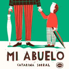 Front cover for 'O Meu Avô / My Grandad' by Catarina Sobral – published by Orfeu Negro Manet, Children's Book Illustration, Character Illustration, Book Illustrations, Book Cover Design, Book Design, Johnny Depp, Art Lessons, Childrens Books