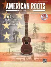 American Roots Music for Ukulele...Over 50 Great Traditional Folk Songs & Tunes by Dick Sheridan -- This invaluable collection of American roots music features over 50 songs from the blues, bluegrass, folk, and traditional music genres. #music #ukulele #patriotic #july4