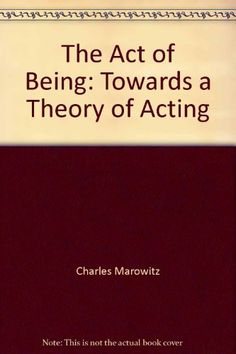 The Act of Being: Towards a Theory of Acting by Charles Marowitz http://www.amazon.com/dp/0800800168/ref=cm_sw_r_pi_dp_utmxwb0RWP5H1