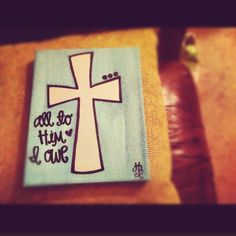 Paint anything you like on canvas , the ones I love the most are crosses as they calm the soul...... <3
