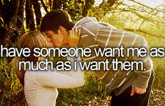 Have Someone Want Me As Much As I Want Them