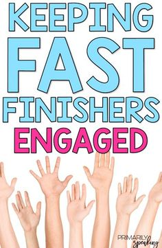 Classroom management ideas for fast finishers. Great examples of what to provide students with and how to manage it all.