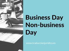 Los términos business day y non-business day son muy habituales en los contratos. Tienen un significado concreto y se utilizan para una función de gran importancia en estos documentos. ¿Quieres saber qué significan y cómo traducirlos correctamente? Lee esta entrada.
