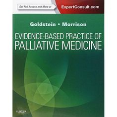 Evidence-Based Practice of Palliative Medicine: Expert Consult: Online and Print, 1e  Evidence-Based Practice of Palliative Medicine is the only book that uses a practical, question-and-answer approach to address evidence-based decision making in palliative medicine. Dr. Nathan E. Goldstein and Dr. R. Sean Morrison equip you to evaluate the available evidence alongside of current practice guidelines, so you can provide optimal care for patients and families who are dealing with serious…