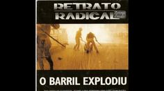 Retrato Radical O Barril explodiu (2002)