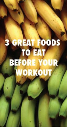 3 Great Foods to Eat Before Your Workout